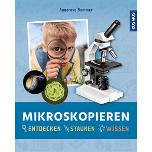 Kosmos Verlag Mikroskopieren Entdecken, staunen, wissen