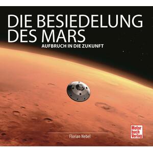 Motorbuch-Verlag Buch Die Besiedelung des Mars
