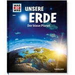 Tessloff-Verlag WAS IST WAS - tom 001: Nasza Ziemia