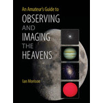Cambridge University Press Boek An Amateur's Guide to Observing and Imaging the Heavens (Engels)