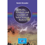 Springer Book Myths, Symbols and Legends of Solar System Bodies