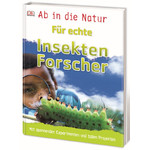 Dorling Kindersley Ab in die Natur. Für echte Insektenforscher