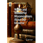 Livre Springer Wacky and Wonderful Misconceptions About Our Universe