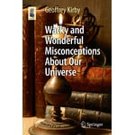 Springer Książka Wacky and Wonderful Misconceptions About Our Universe
