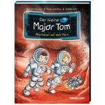 Tessloff-Verlag Der kleine Major Tom. Band 6: Abenteuer auf dem Mars