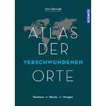 Kosmos Verlag Atlas der verschwundenen Orte