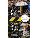 Kosmos Verlag Essbare Pilze und ihre giftigen Doppelgänger