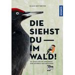 Livre Kosmos Verlag Die siehst du im Wald!