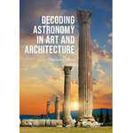 Springer Boek Decoding Astronomy in Art and Architecture